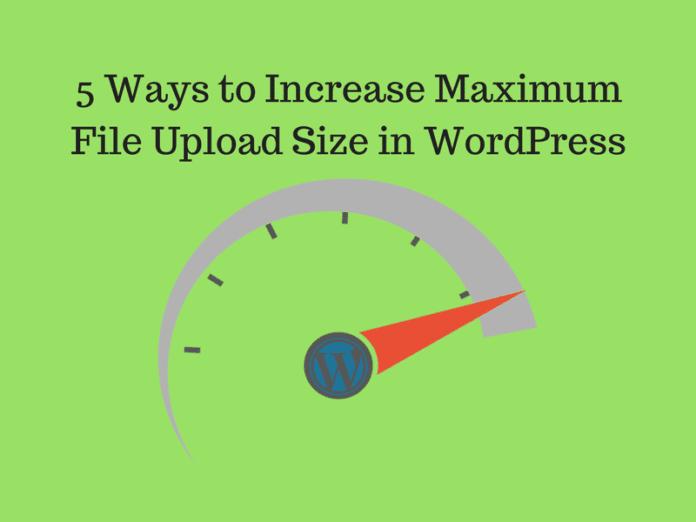 5 Ways to Increase Maximum File Upload Size in WordPress