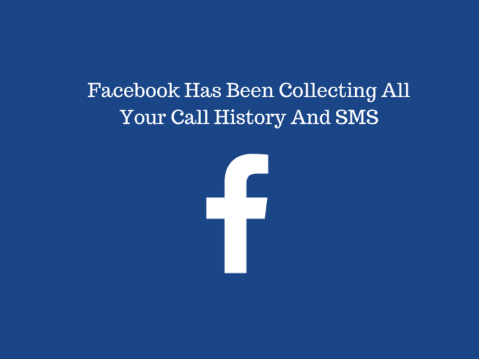 Facebook Has Been Collecting All Your Call History And SMS