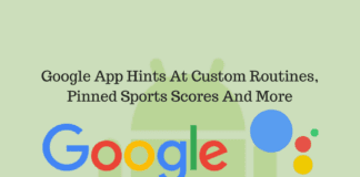 Google App Hints At Custom Routines, Pinned Sports Scores And More