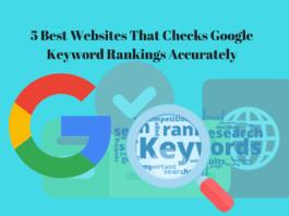 5 Best Websites That Checks Google Keyword Rankings Accurately