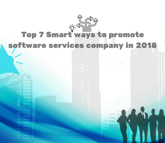 Top 7 Smart ways to promote software services company in 2018