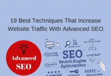 19 Best Techniques That Increase Website Traffic With Advanced SEO