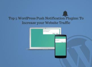 Top 5 WordPress Push Notification Plugins: To Increase your Website Traffic