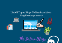 List Of Top 10 Blogs To Read and their Blog Earnings in 2018- The Indian Blogs