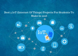Best 5 IoT Projects For Students To Make In 2018