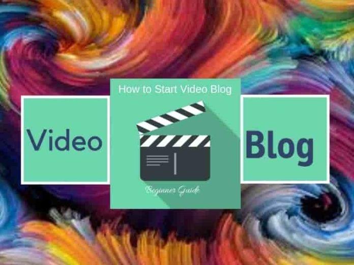 How to Start Video Blog- Beginner Guide