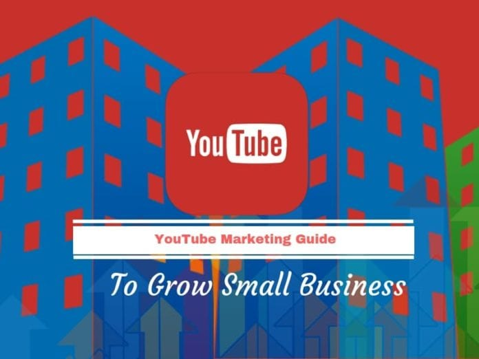 YouTube Marketing Guide: To Grow Small Business