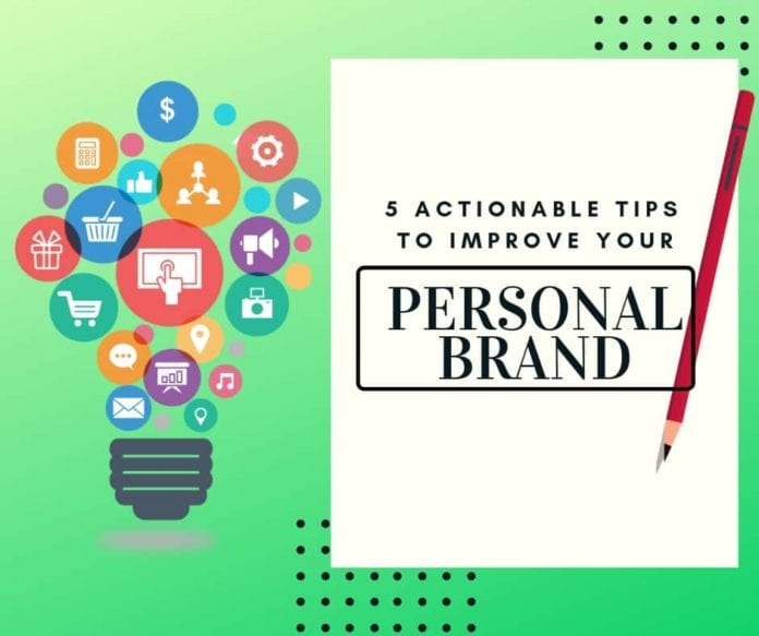 5 Actionable Tips To Improve Your Personal Brand